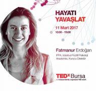 TEDxBursa: Hayatı Yavaşlat